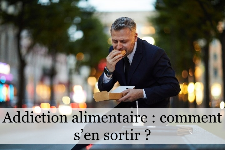 Addiction alimentaire : comment s'en sortir ?