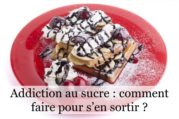 Addiction au sucre : comment faire pour s'en sortir ?